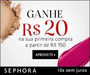[Sephora] 300X250 – Ganhe R$20 – DESK