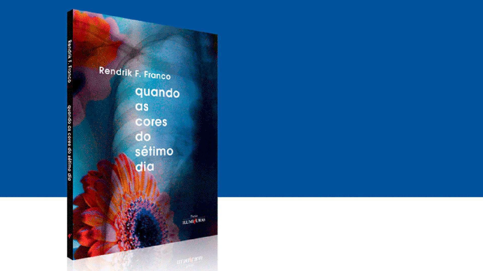 """Livro """"Quando as cores do sétimo dia"""", Rendrik F. Franco"""