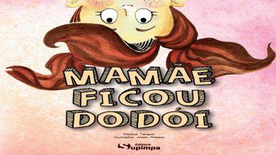Foto de Conheça o livro Mamãe Ficou Dodói