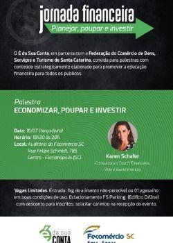 palestra, florianopolis, karen schafer, planejamento, financeiro, investimento, aposentadoria, projeto, fecomercio, plataforma e da sua conta