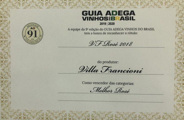 O VF Rosé 2018, produzido pela Villa Francioni, de São Joaquim, recebeu o prêmio de Melhor Rosé do país do Guia ADEGA Vinhos do Brasil 2019/2020