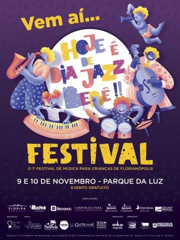 Um dos eventos mais queridos da Capital, o Hoje é Dia de Jazz Bebê ganha status de festival. Nos dias 9 e 10 de novembro o projeto traz para Florianópolis atrações do Brasil e de Santa Catarina para apresentações em uma mega estrutura montada no Parque da Luz.