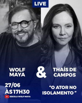 Wolf Maya e Thaís de Campos conversam sobre o Isolamento