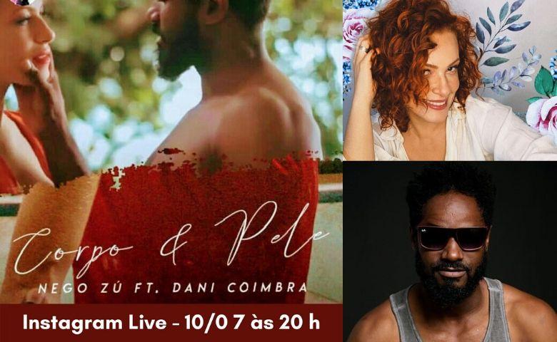 Corpo e Pele com Nego Zu e participação de Dani Coimbra
