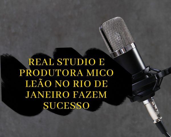 Real Studio e produtora Mico Leão no Rio de Janeiro